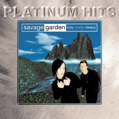 Truly, Madly, Deeply - Savage Garden